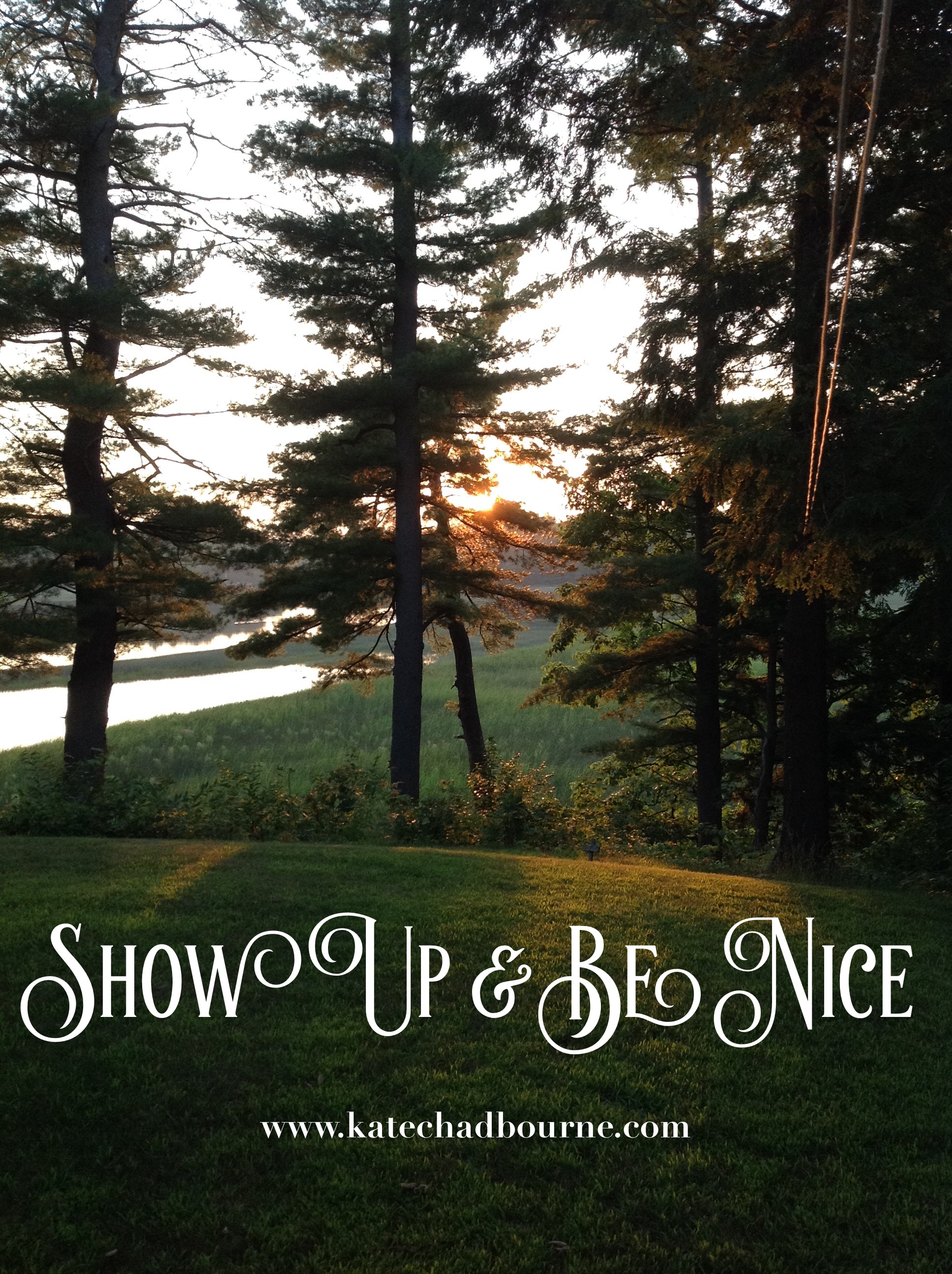 Show Up & Be Nice